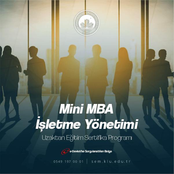 Mini MBA İşletme Yönetimi Sertifikalı Eğitim Programımesleki gelişimi destekleyici, işletmelere ve kişileri destekleyici olması içinhazırlanmıştır.Ülkemiz ve kurumlarımıza katkı sağlayacağı düşünülerek oluşturulmuştur.